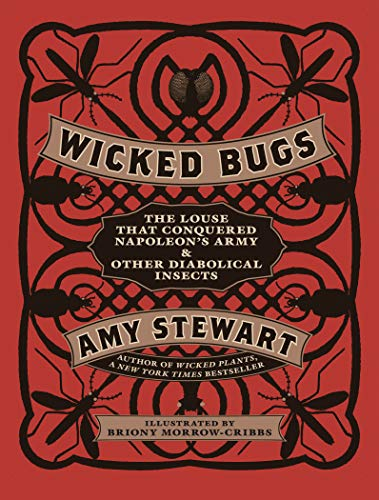 9781565129603: Wicked Bugs: The Louse That Conquered Napoleon's Army & Other Diabolical Insects