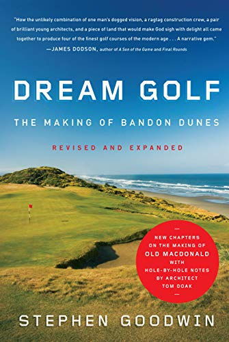9781565129818: Dream Golf: The Making of Bandon Dunes, Revised and Expanded