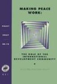 9781565170223: Making Peace Work: The Role of the International Development Community (Policy Essay)