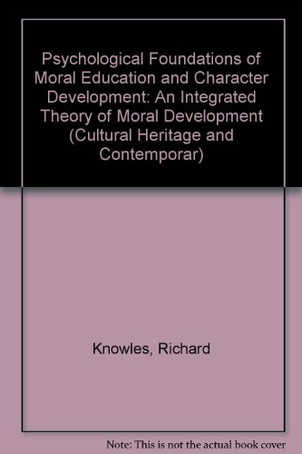 Psychological Foundations of Moral Education and Character: Knowles, Richard T.;