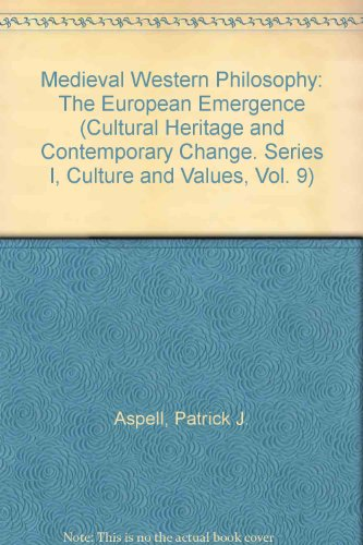 9781565180949: Medieval Western Philosophy: The European Emergence (Cultural Heritage and Contemporary Change. Series I, Culture and Values, Vol. 9)