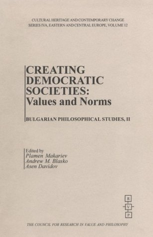 9781565181311: Creating Democratic Societies: Values and Norms (Cultural Heritage and Contemporary Change. Series Iva, Eastern and Cent Ral Europe, Vol 12)