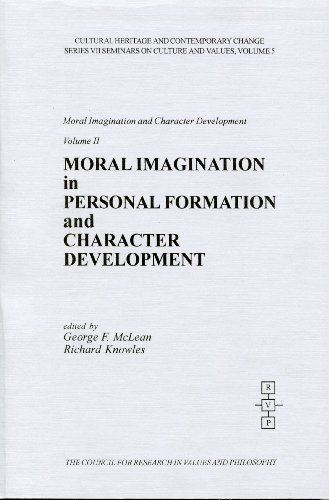 Moral Imagination in Personal Formation and Character: George F. McLean