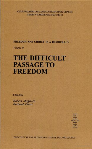 Freedom and Choice in a Democracy: The Difficult Passage To Freedom (Cultural Heritage and ...