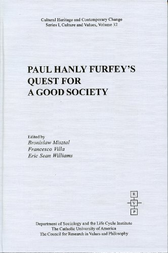 9781565182271: Paul Hanly Furfey's Quest for a Good Society: (Cultural Heritage and Contemporary Change, Ser. I, Vol. 32)