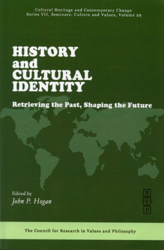 History and Cultural Identity: Retrieving the Past, Shaping the Future (Series VII, Vol. 29): John ...