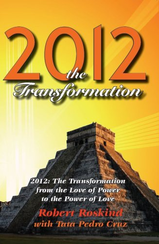 9781565221017: 2012 The Transformation from the Love of Power to the Power of Love