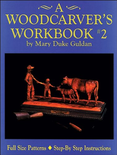 A Woodcarver's Workbook #2 (9781565230378) by Guldan, Mary Duke
