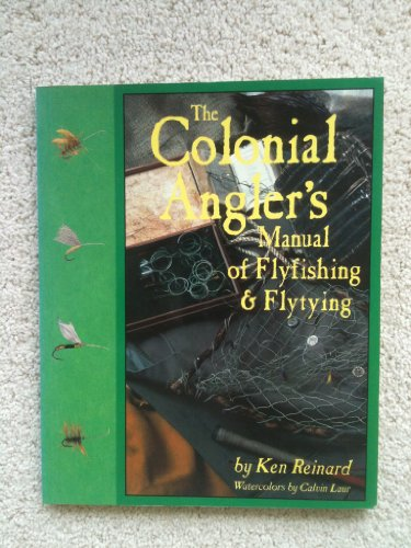9781565230392: The Colonial Angler's Manual of Flyfishing and Flytying