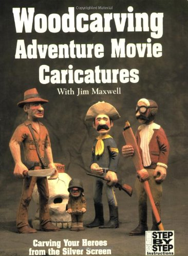 Woodcarving Adventure Movie Caricatures Carving Your Heroes: Jim Maxwell