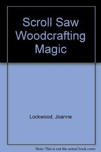 9781565230545: Scroll Saw Woodcrafting Magic