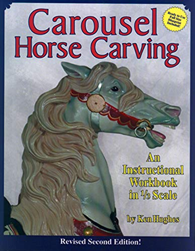 Carousel Horse Carving: An Instruction Workbook + Folding Template Chart