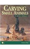 9781565230736: Carving Small Animals: An Artistic Approach