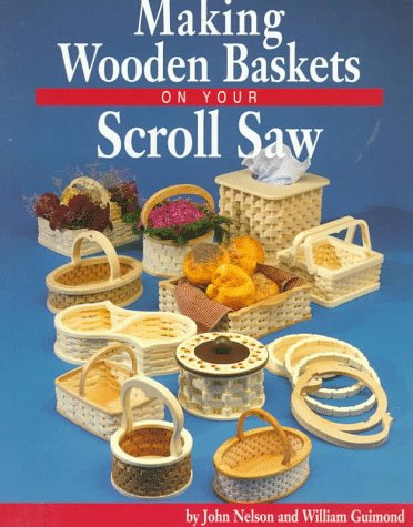 9781565230996: Making Wooden Baskets on Your Scroll Saw