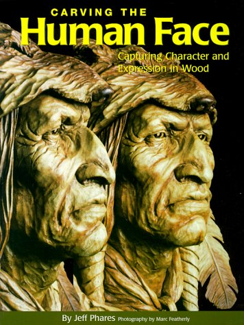 9781565231023: Carving the Human Face: Capturing Character and Expressions in Wood