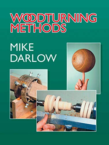 Woodturning Methods (1565231252) by Mike Darlow