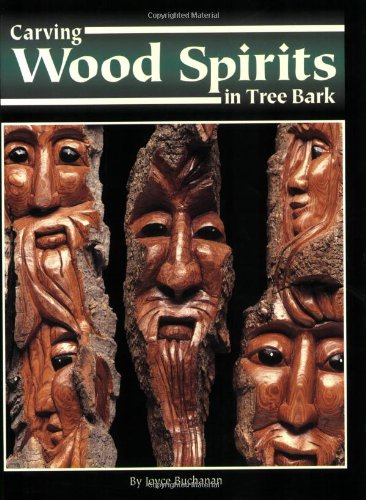 9781565231320: Carving Wood Spirits in Tree Bark: Capturing Unique Faces & Expressions in Wood