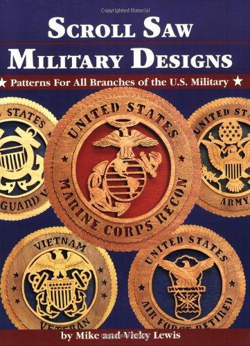 Scroll Saw Military Designs: Patterns for All Branches of the U.S. Military: Lewis, Vicky