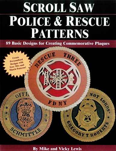 9781565231573: Scroll Saw Police & Rescue Patterns: 89 Basic Designs for Creating Commemorative Plaques