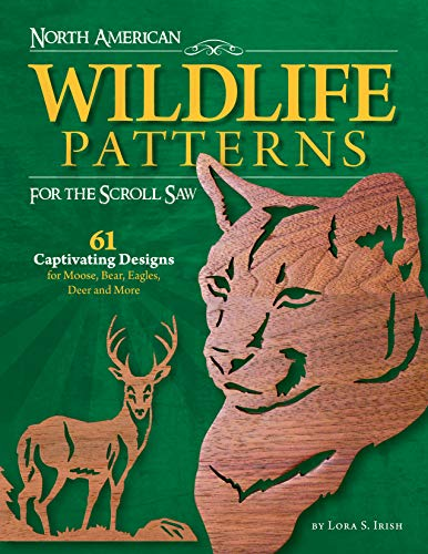 North American Wildlife Patterns for the Scroll Saw: 61 Captivating Designs for Moose, Bear, Eagles...