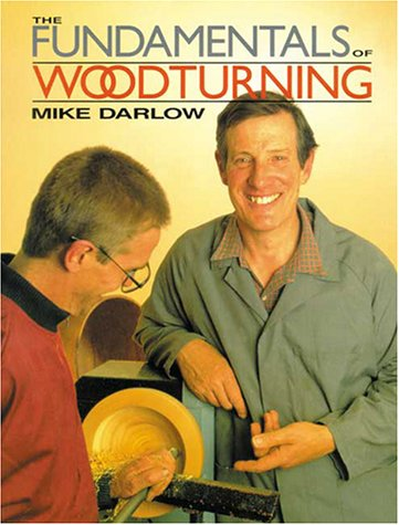Fundamentals of Woodturning, The