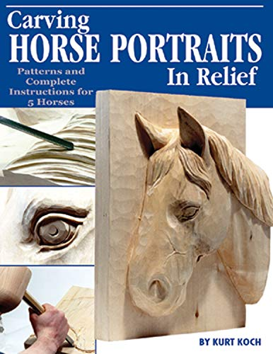 Carving Horse Portraits in Relief: Patterns and: Koch, Kurt