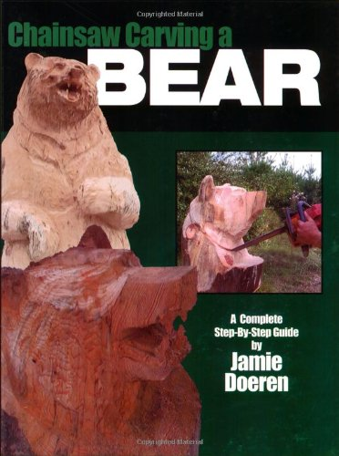 9781565231832: Chainsaw Carving a Bear