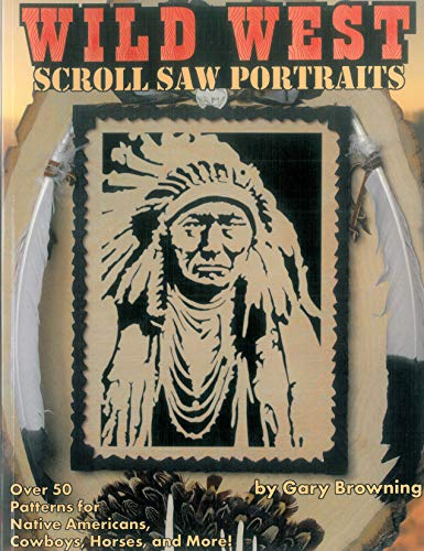 9781565231863: Wild West Scroll Saw Portraits: Over 50 Patterns for Native Americans, Cowboys, Horses, and More!