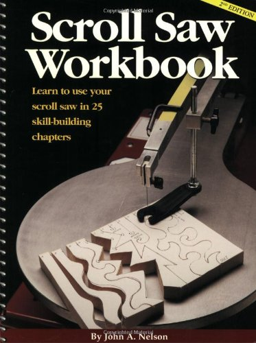 9781565232075: Scroll Saw Workbook: Learn to Use Your Scroll Saw in 25 Skill-Building Chapters