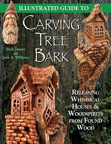 Illustrated Guide to Carving Tree Bark: Releasing Whimsical Houses & Woodspirits from Found ...