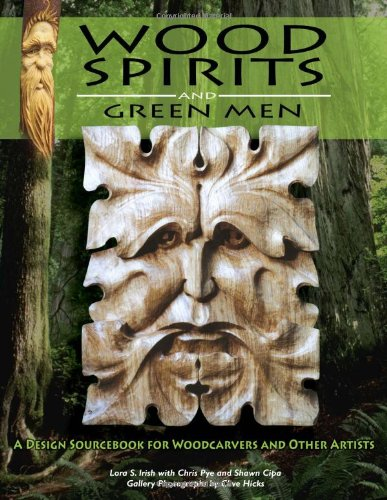 Wood Spirits and Green Men: A Design Sourcebook for Woodcarvers and Other Artists (Paperback): Lora...
