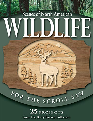 9781565232778: Scenes of North American Wildlife for the Scroll Saw: 25 Projects from the Berry Basket Collection