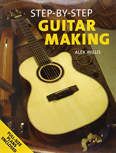 9781565233317: Step By Step Guitar Making: Full-Size Plans Enclosed