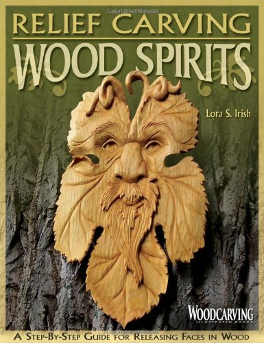 9781565233331: Relief Carving Wood Spirits: A Step-By-Step Guide for Releasing Faces in Wood (Woodcarving Illustrated Books)