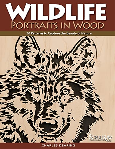 9781565233386: Wildlife Portraits in Wood: 30 Patterns to Capture the Beauty of Nature (A Scroll Saw, Woodworking & Crafts Book)