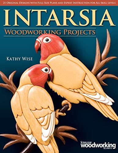 9781565233393: Intarsia Woodworking Projects: 21 Original Designs with Full-Size Plans and Expert Instruction for All Skill Levels (A Scroll Saw, Woodworking & Crafts Book)
