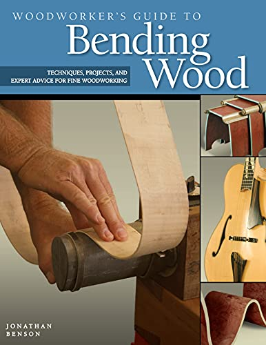 9781565233607: Woodworker's Guide to Bending Wood: Techniques, Projects and Expert Advice for Fine Woodworking