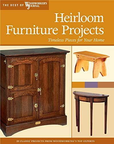 Heirloom Furniture Projects: Timeless Pieces for Your: Marshall, Chris; Hylton,