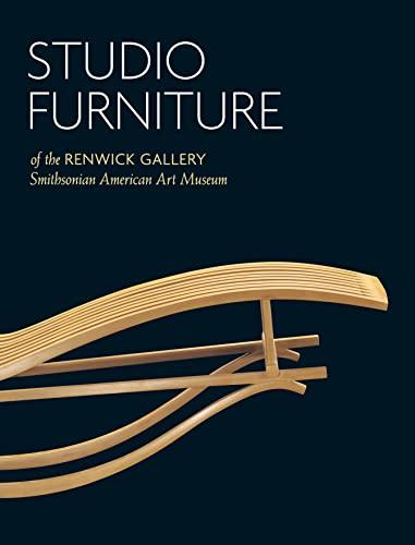 9781565233676: Studio Furniture of the Renwick Gallery - SC Edition: Smithsonian American Art Museum