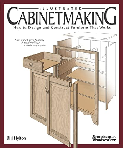 9781565233690: Illustrated Cabinetmaking: How to Design and Construct Furniture That Works (American Woodworker)