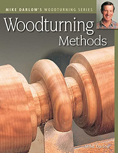 Woodturning Methods (Darlow's Woodturning series) (1565233727) by Mike Darlow