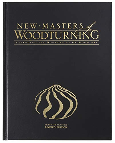 9781565233751: New Masters of Woodturning: Expanding the Boundaries of Wood Art (Fox Chapel Publishing) 31 Artists Share Their Motivations, Processes, and Techniques to Bring Out the Breathtaking Beauty of Wood
