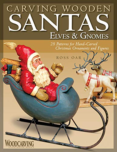 9781565233836: Carving Wooden Santas, Elves & Gnomes: 28 Patterns for Hand-Carved Christmas Ornaments & Figures (Woodcarving Illustrated Books)