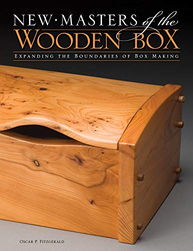 New Masters of the Wooden Box: Expanding the Boundaries of Box Making (Paperback): Oscar P. ...