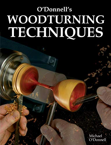 O'Donnell's Woodturning Techniques: Michael O'Donnell