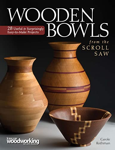 9781565234338: Wooden Bowls from the Scroll Saw: 28 Useful and Surprisingly Easy-to-Make Projects (Scroll Saw Woodworking & Crafts Book)