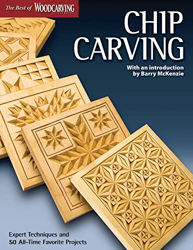 Chip Carving (Best of WCI): Expert Techniques and 50 All-Time Favorite Projects (The Best of ...