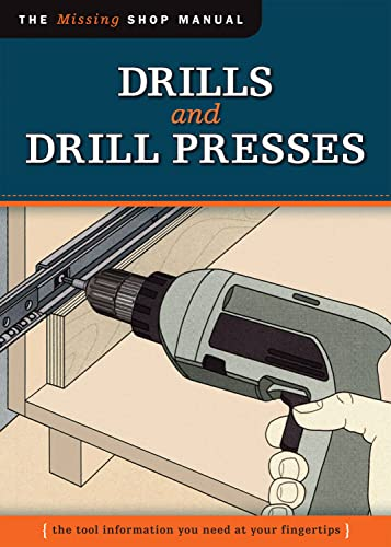 Drills and Drill Presses: The Tool Information: Edited by John