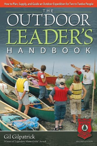 9781565234864: Outdoor Leader's Handbook, 2nd Edition, Revised and Expanded: How to Plan, Supply, and Guide an Outdoor Expedition for 2 to 12 People