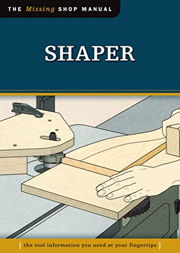 9781565234949: Shaper (Missing Shop Manual): The Tool Information You Need at your Fingertips